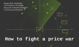 Copy of How to fight a price war