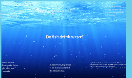 Deep and dark and dangerous by kennedy stacy on prezi for Do fish drink water