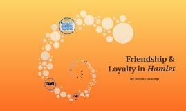 Copy of Friendship & Loyalty in Hamlet