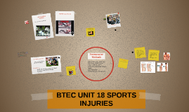 BTEC UNIT 18 SPORTS INJURIES