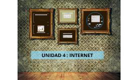 Copy of UNIDAD 4 : INTERNET