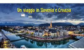 un viaggio in Slovenia e Croazia