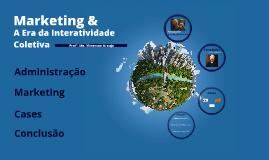 Marketing & A Era da Interatividade Coletiva