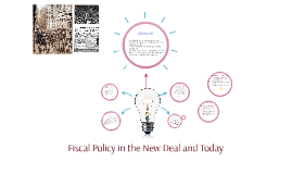 Fiscal Policy in the New Deal and Today