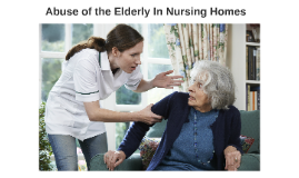 Abuse of the Elderly In Nursing Homes