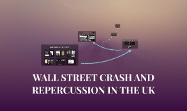 WALL STREET CRASH AND REPERCUSSION IN THE UK