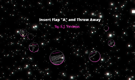 insert flap a and throw away