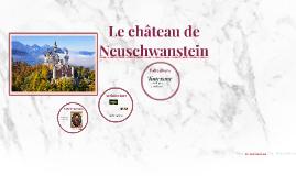 Le chateau de Neuschwanstein.