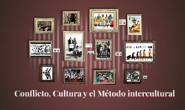 Conflicto, Cultura y el Método intercultural