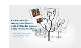Copy of Las metamorfosis como género literario en la antiguedad clásica y en los relatos de Kafka
