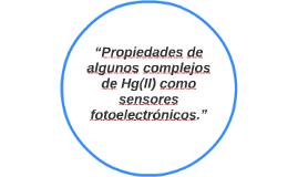 """""""Propiedades de algunos complejos de Hg(II) como sensores fo"""