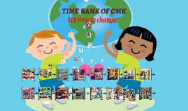 TIME BANK OF CMK