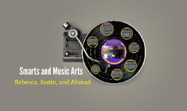 Smarts and Music Arts