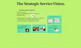 The Strategic Service Vision.