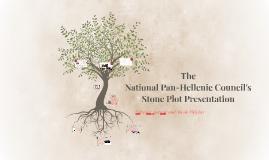 Copy of National Pan-Hellenic Councils' Stone Plot Presentation