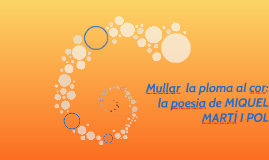 Mullar  la ploma al cor: la poesia de MIQUEL MARTÍ I POL