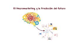 El neuromarketing y la predicción del futuro