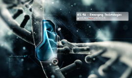 ICS 4U - Emerging Technologies