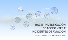 RAC 8- INVESTIGACIÓN DE ACCIDENTES E INCIDENTES DE AVIACIÓN