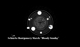 """Selma to Montgomery March/ """"Bloody Sunday"""""""
