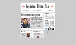 Hernandez Murder Trial