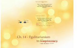 Ch. 14 - Egalitarianism to Kleptocracy