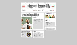Copy of Professional Responsibility