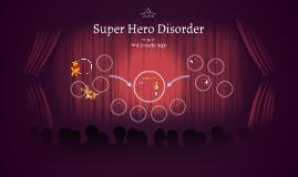 Super Hero Disorder