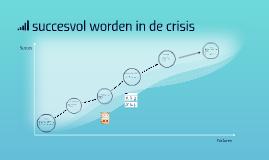 succesvol worden in de crisis