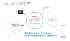 Evaluating an Algebraic Expression with 2 Operators
