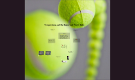 Copy of Temperature and the Bounce of Tennis Balls
