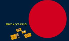MAKE & LET (PAST) (I07)