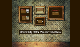 Ancient City-States: Modern Foundations