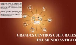 GRANDES CENTROS CULTURALES DEL MUNDO ANTIGUO