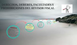 DERECHOS, DEBERES, FACULTADES Y PROHIBICIONES DEL REVISOR FI