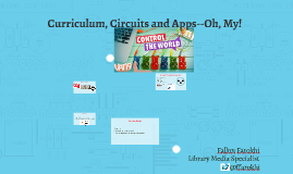 Curriculum, Circuits and Apps--Oh, My!