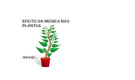 EFEITO DA MÚSICA NAS PLANTAS