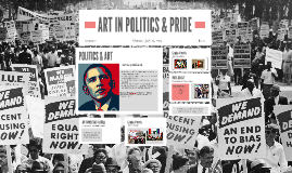 Copy of ART IN POLITICS & PRIDE
