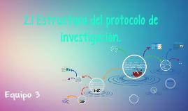 2.1 Estructura del protocolo de investigación