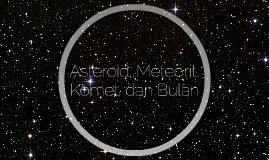 Asteroid, Meteorit, Komet, dan Bulan
