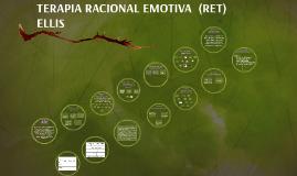 TERAPIA RACIONAL EMOTIVA  (RET) ELLIS