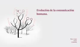 Evolución de la comunicación humana.