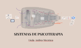 Copy of SISTEMAS DE PSICOTERAPIA