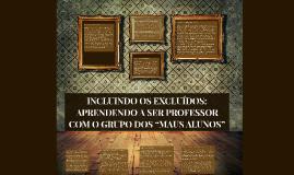 INCLUINDO OS EXCLUÍDOS: APRENDENDO A SER PROFESSOR COM O GRU