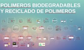 POLIMEROS BIODEGRADABLES Y RECICLADO DE POLIMEROS