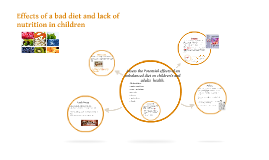 Effects of a bad diet and lack of nutrition in children