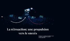 La rétroaction; une propulsion vers le succès