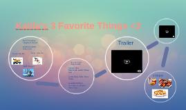Kalila's 3 Favorite Things <3