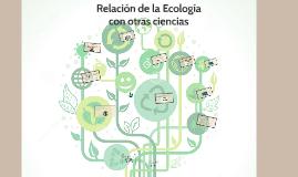 Relación de la  Ecología con otras ciencias