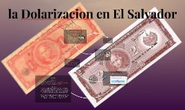 Copy of la dolarizacion y sindicalizacion de El Salvador